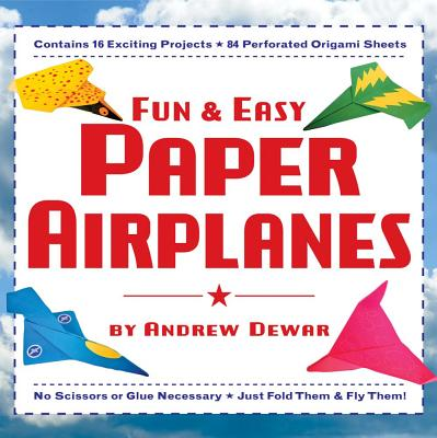 Fun and Easy Paper Airplanes By Dewar, Andrew