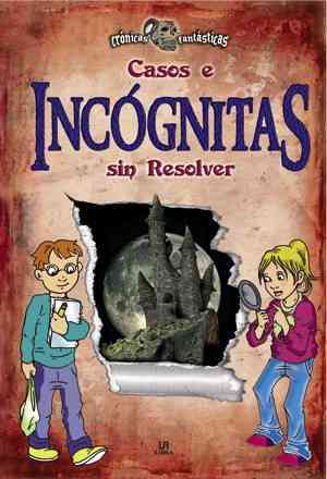 Casos e incognitas sin resolver / Unsolved Cases and Mysteries By Valero, Luis Tomas Melgar